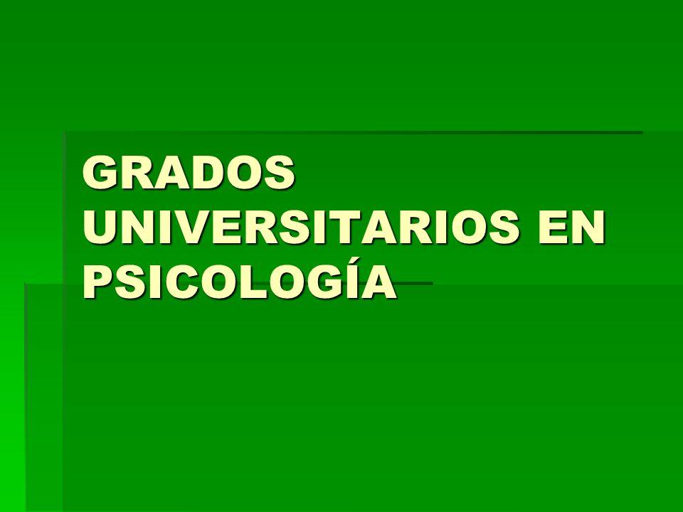 GRADOS UNIVERSITARIOS EN PSICOLOGÍA