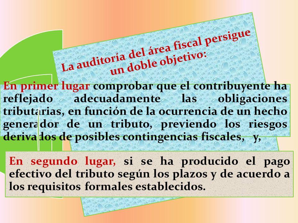 La auditoría del área fiscal persigue un doble objetivo: