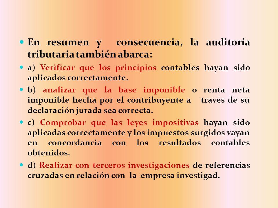 En resumen y consecuencia, la auditoría tributaria también abarca:
