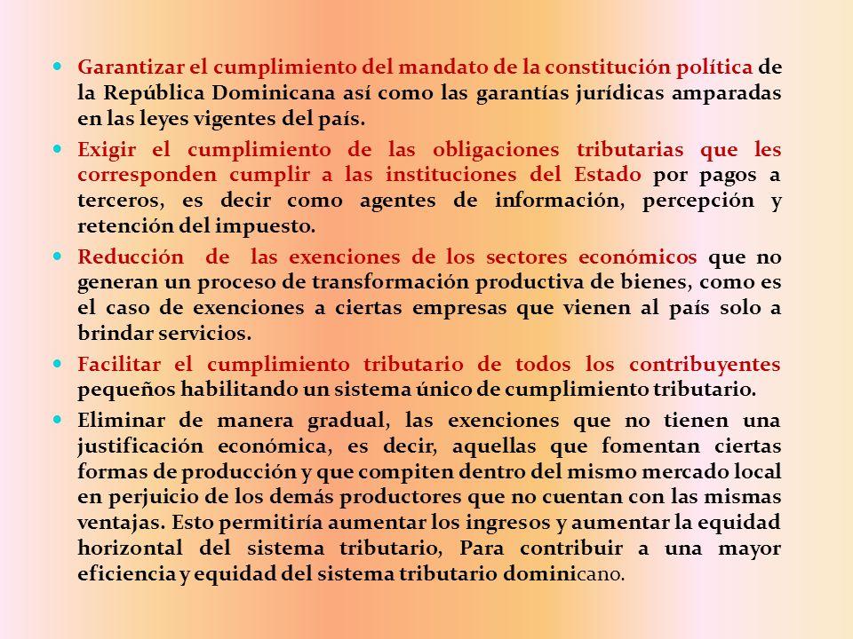 Garantizar el cumplimiento del mandato de la constitución política de la República Dominicana así como las garantías jurídicas amparadas en las leyes vigentes del país.