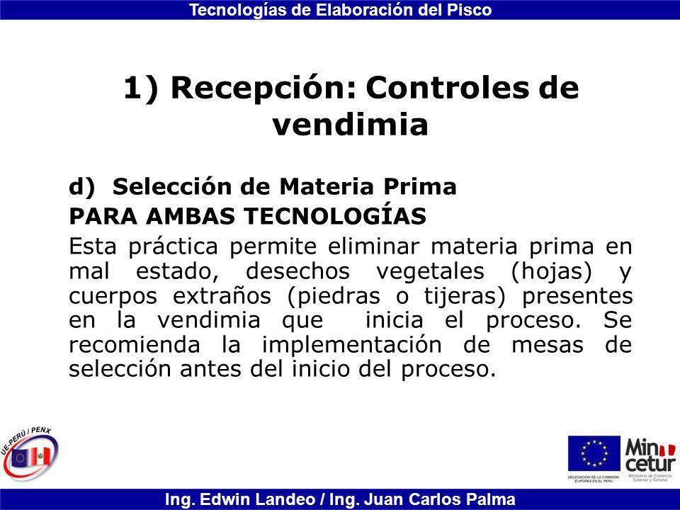 1) Recepción: Controles de vendimia