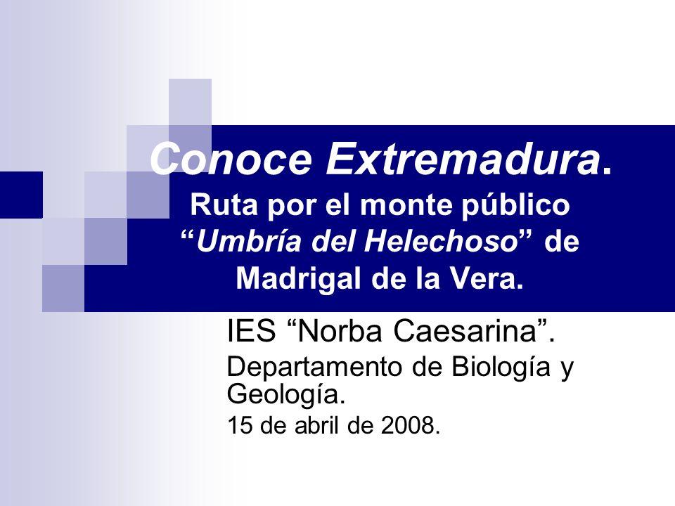Conoce Extremadura. Ruta por el monte público Umbría del Helechoso de Madrigal de la Vera.