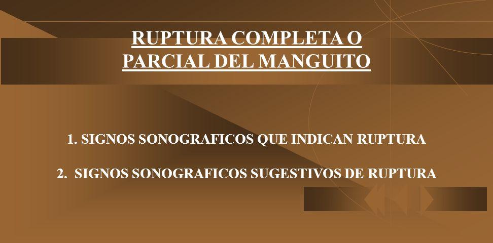 RUPTURA COMPLETA O PARCIAL DEL MANGUITO