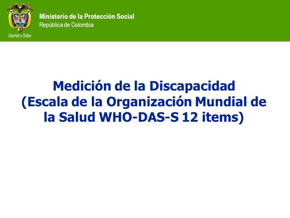 Medición de la Discapacidad (Escala de la Organización Mundial de la Salud WHO-DAS-S 12 items)