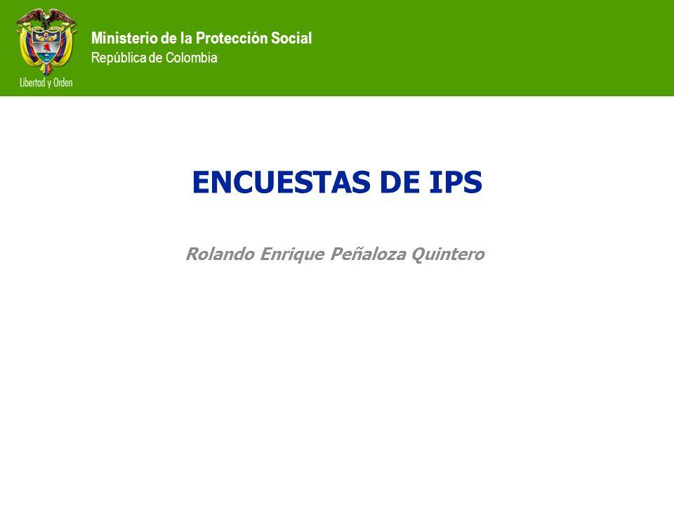 ENCUESTAS DE IPS Rolando Enrique Peñaloza Quintero
