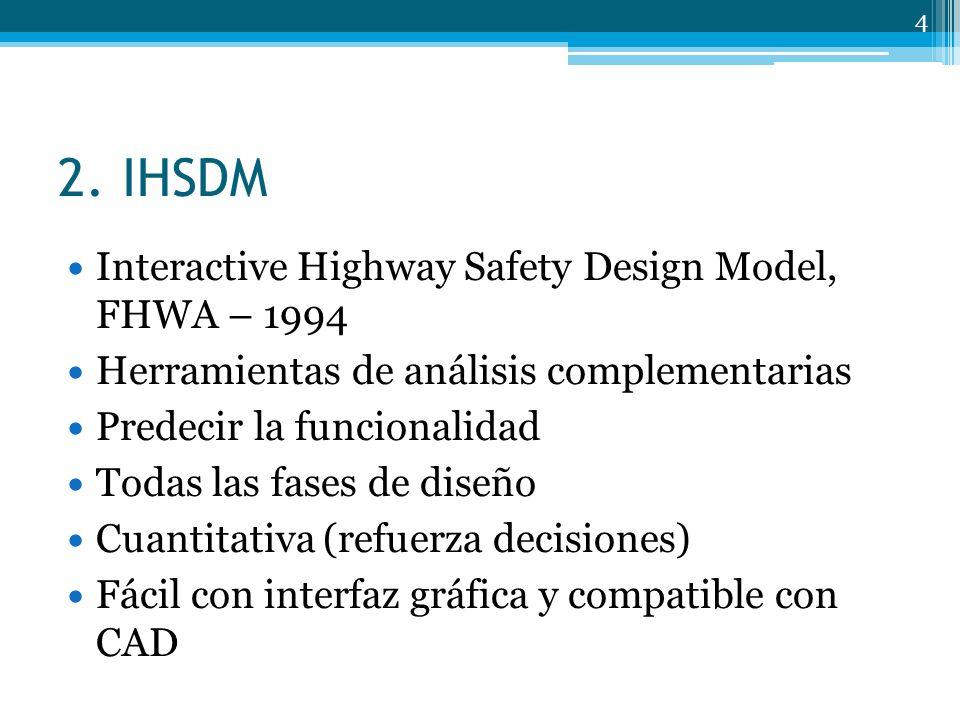 2. IHSDM Interactive Highway Safety Design Model, FHWA – 1994