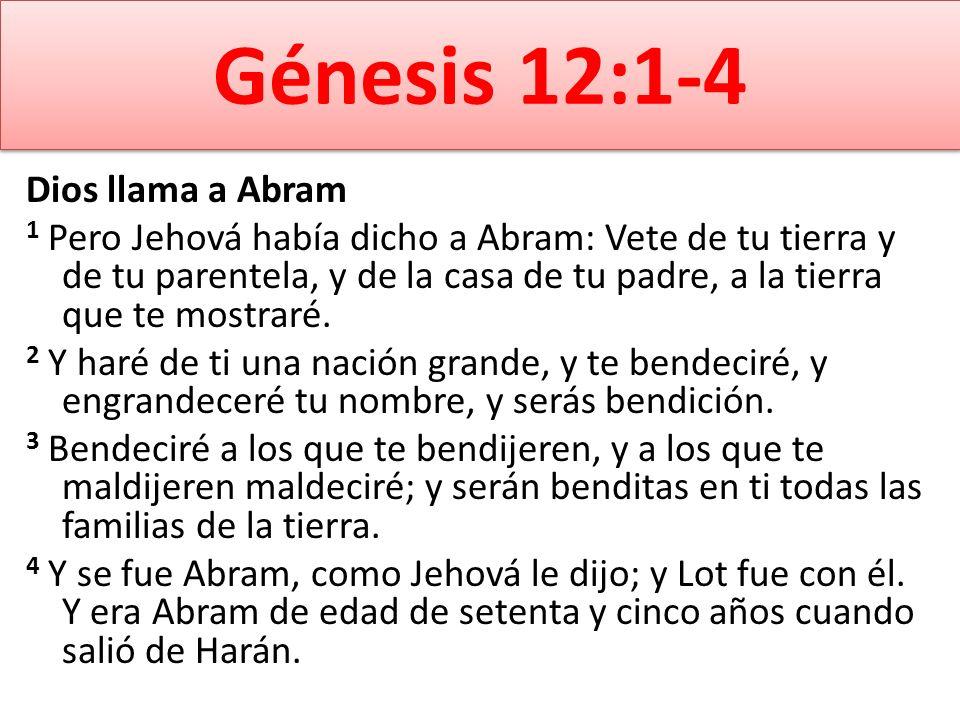 Génesis 12:1-4 Dios llama a Abram
