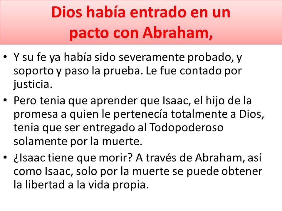 Dios había entrado en un pacto con Abraham,