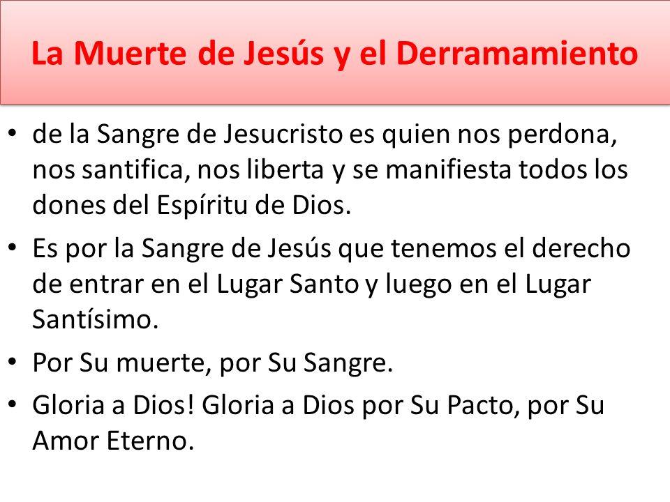 La Muerte de Jesús y el Derramamiento