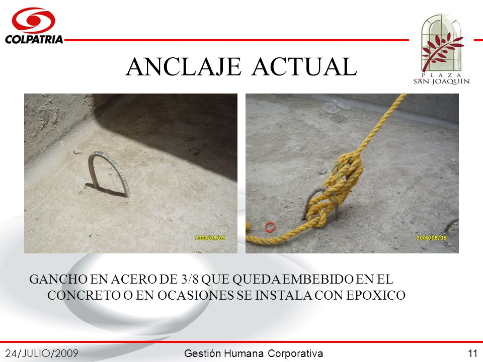 ANCLAJE ACTUAL GANCHO EN ACERO DE 3/8 QUE QUEDA EMBEBIDO EN EL CONCRETO O EN OCASIONES SE INSTALA CON EPOXICO.