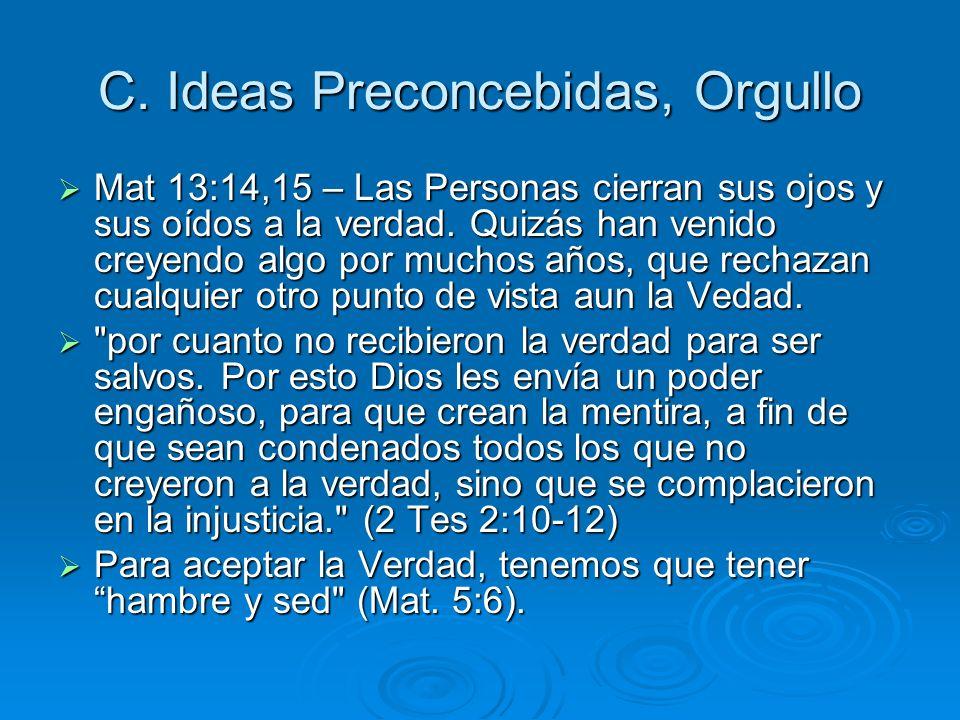 C. Ideas Preconcebidas, Orgullo