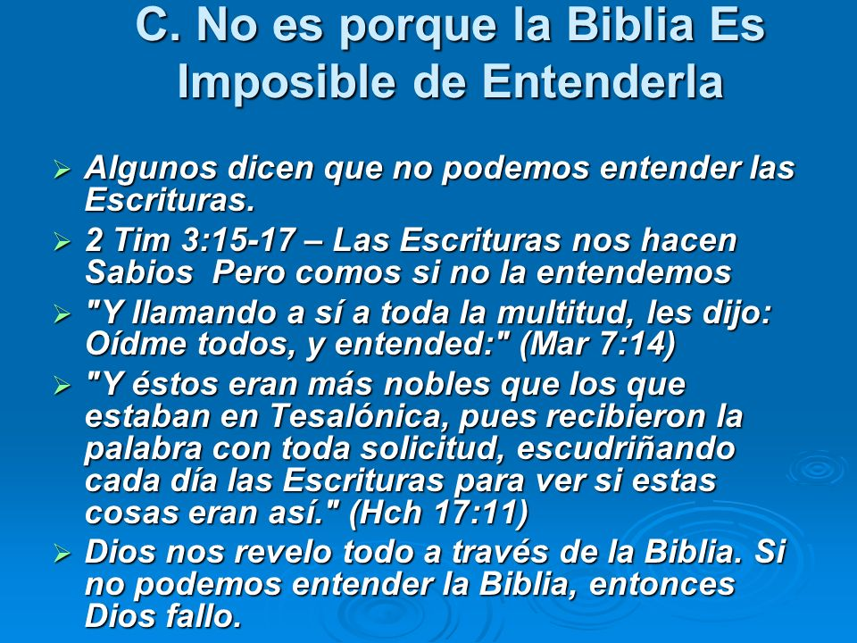 C. No es porque la Biblia Es Imposible de Entenderla