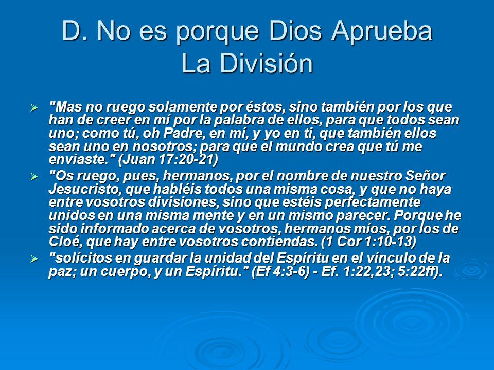 D. No es porque Dios Aprueba La División