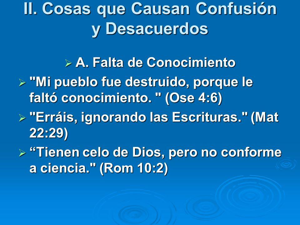II. Cosas que Causan Confusión y Desacuerdos