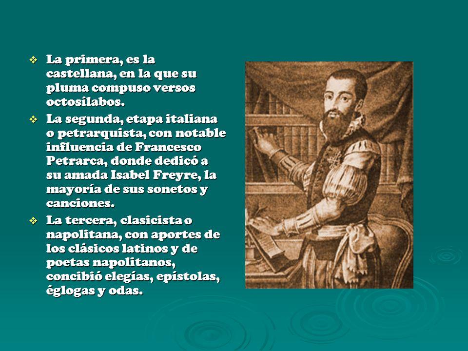 La primera, es la castellana, en la que su pluma compuso versos octosílabos.