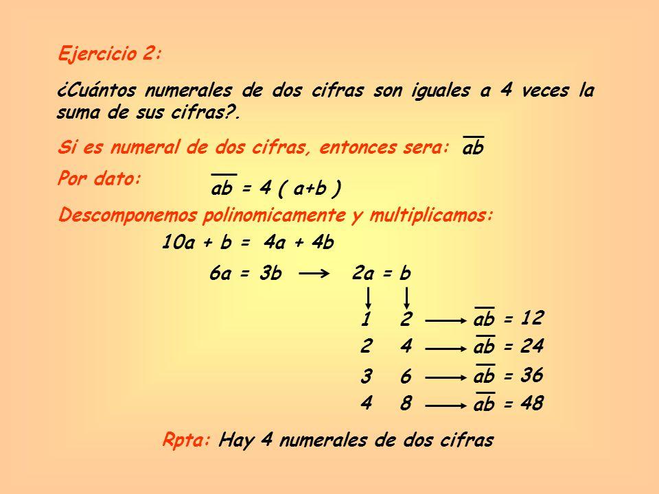 Rpta: Hay 4 numerales de dos cifras