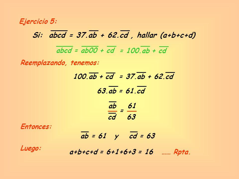 Si: abcd = 37.ab + 62.cd , hallar (a+b+c+d)