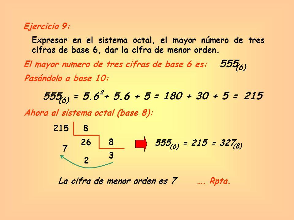 La cifra de menor orden es 7 …. Rpta.