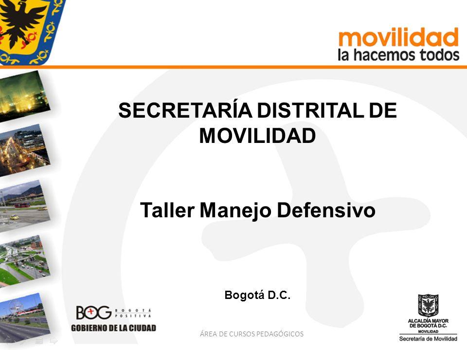 SECRETARÍA DISTRITAL DE MOVILIDAD Taller Manejo Defensivo