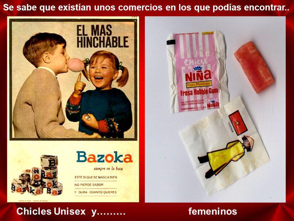 Chicles Unisex y……… femeninos