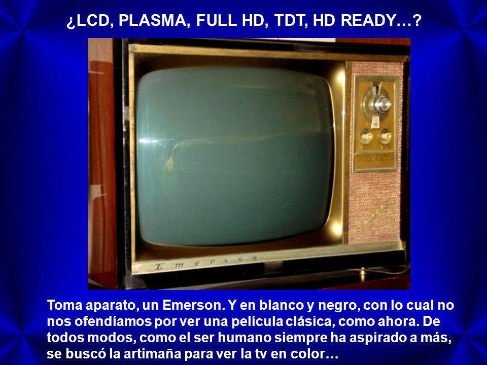 ¿LCD, PLASMA, FULL HD, TDT, HD READY…