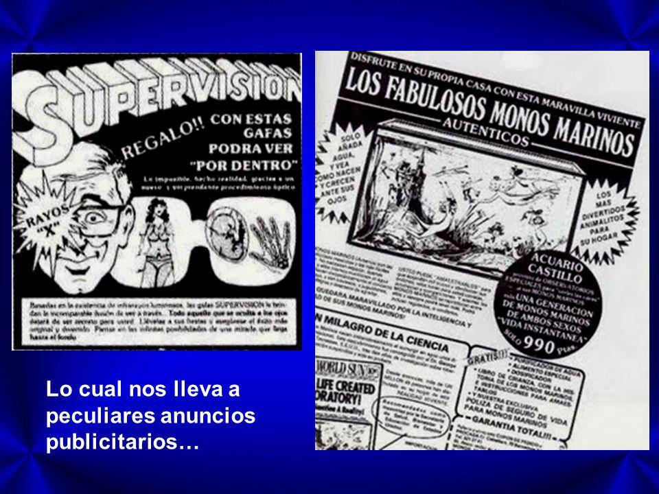 Lo cual nos lleva a peculiares anuncios publicitarios…