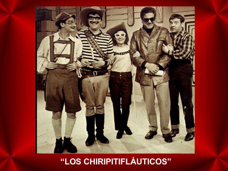LOS CHIRIPITIFLÁUTICOS