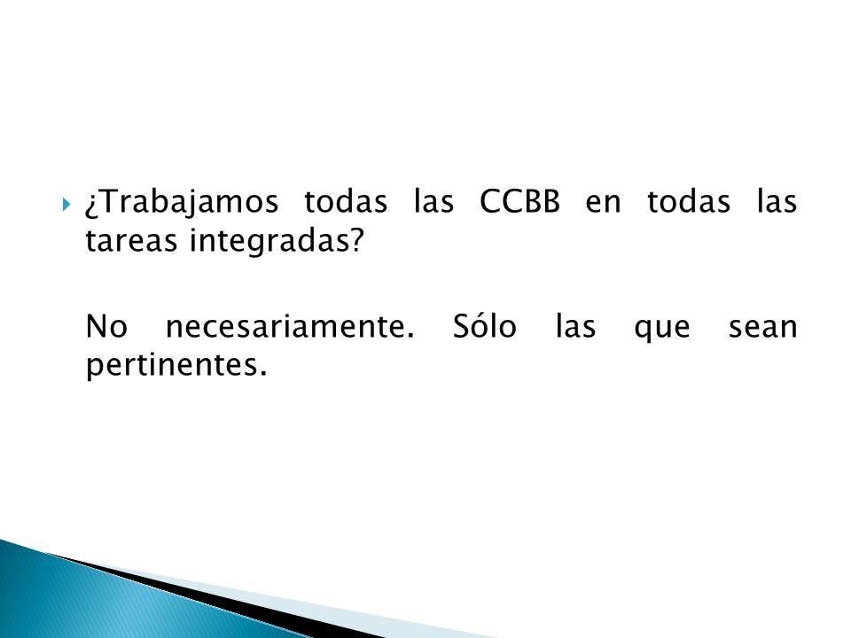 ¿Trabajamos todas las CCBB en todas las tareas integradas.