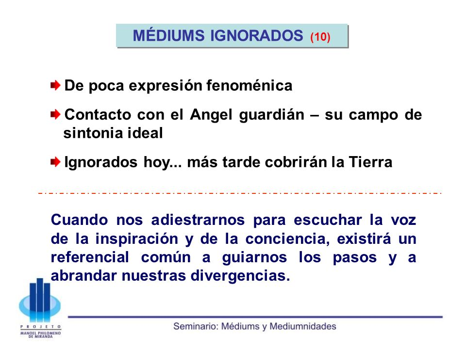 MÉDIUMS IGNORADOS (10) De poca expresión fenoménica. Contacto con el Angel guardián – su campo de sintonia ideal.