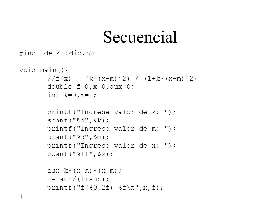 Secuencial #include <stdio.h> void main(){