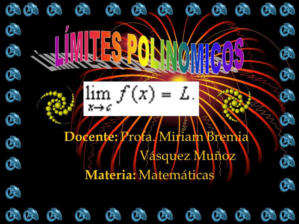 Docente: Profa. Miriam Bremia Vásquez Muñoz Materia: Matemáticas