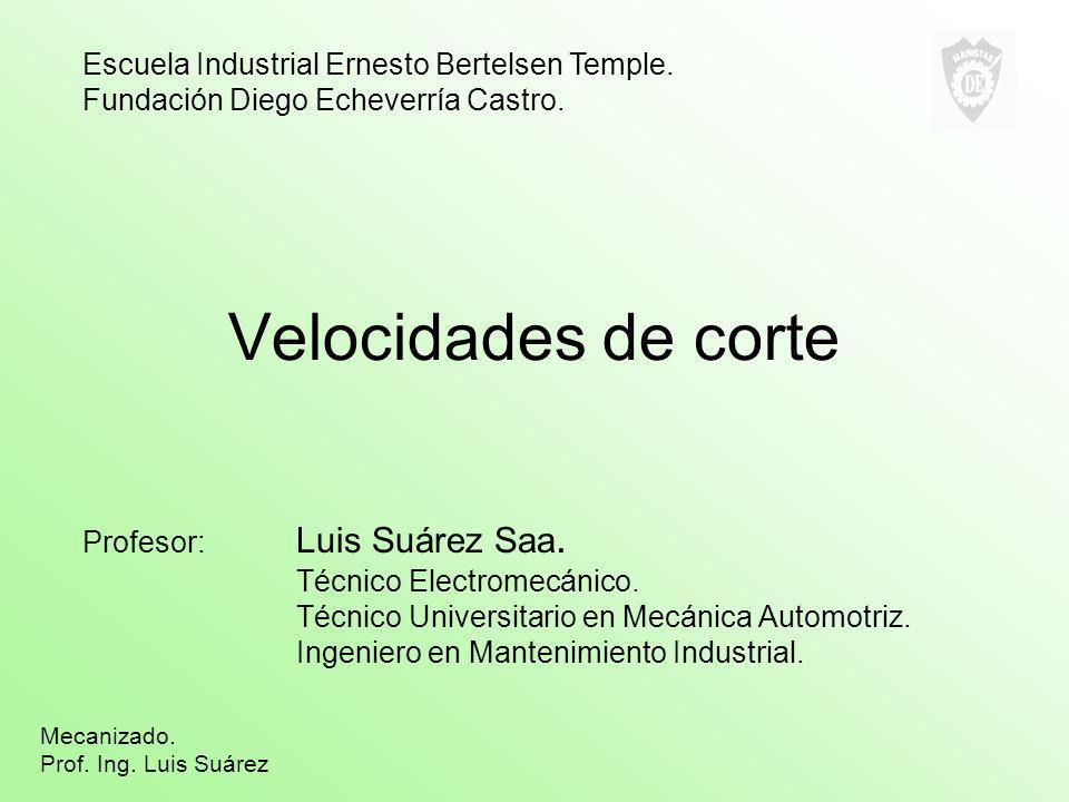 Velocidades de corte Escuela Industrial Ernesto Bertelsen Temple.