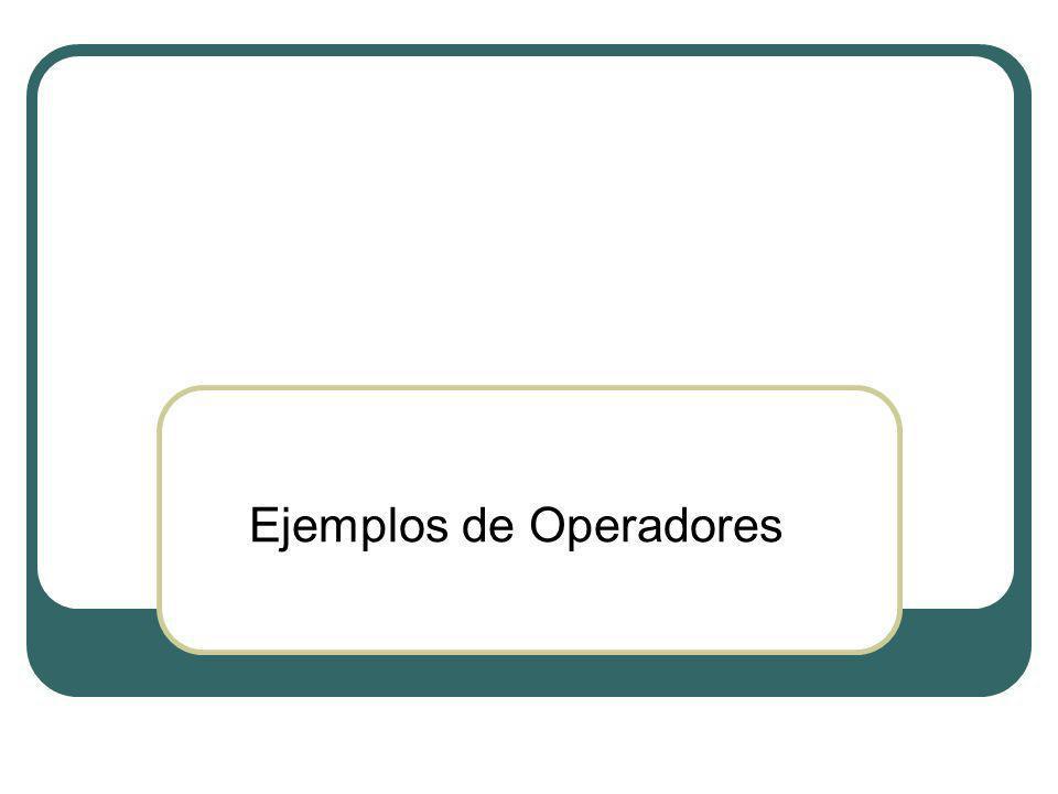 Ejemplos de Operadores