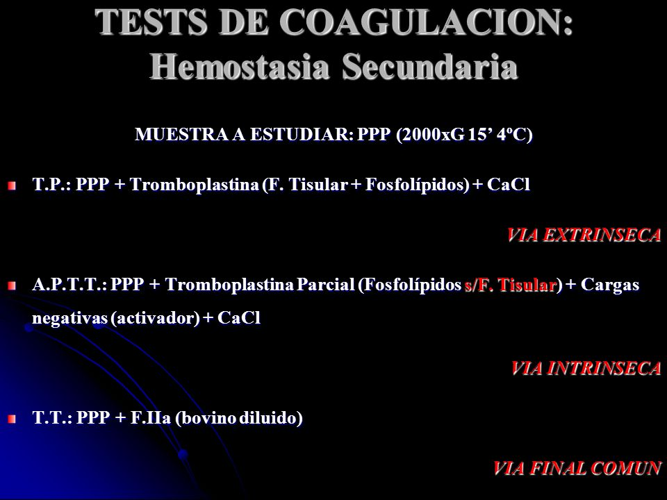 TESTS DE COAGULACION: Hemostasia Secundaria