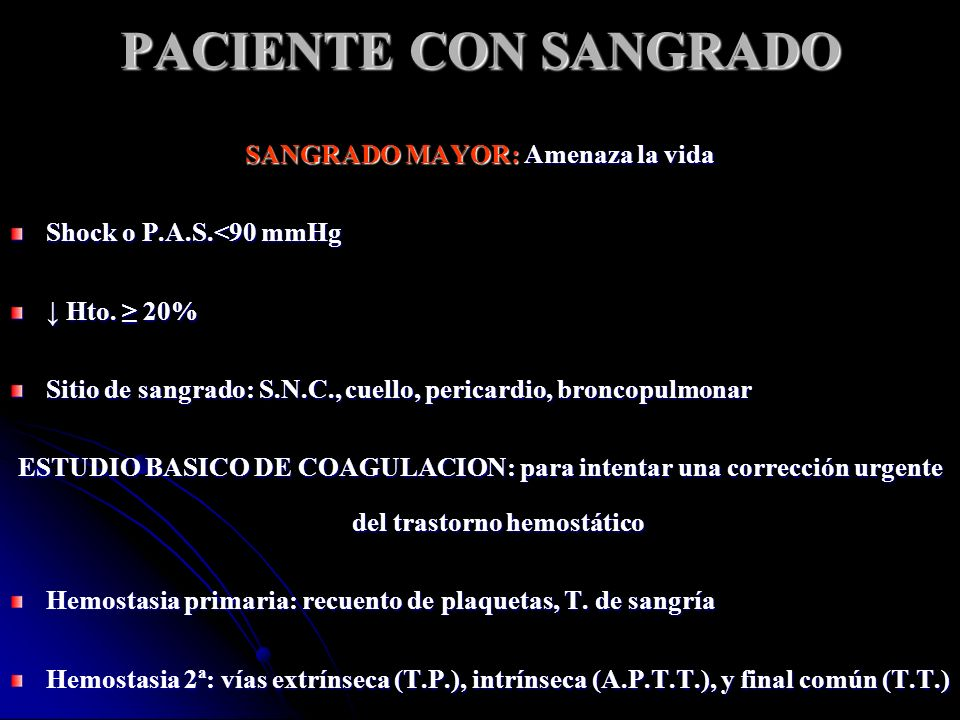 SANGRADO MAYOR: Amenaza la vida