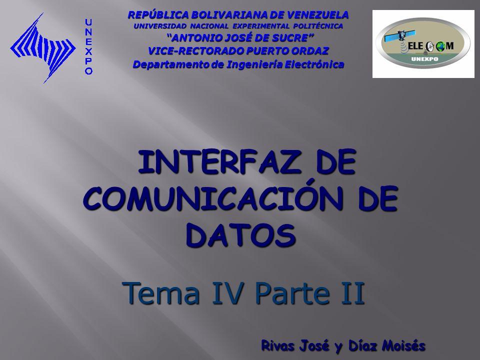 INTERFAZ DE COMUNICACIÓN DE DATOS Rivas José y Díaz Moisés