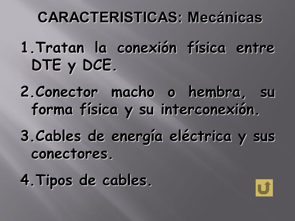 CARACTERISTICAS: Mecánicas