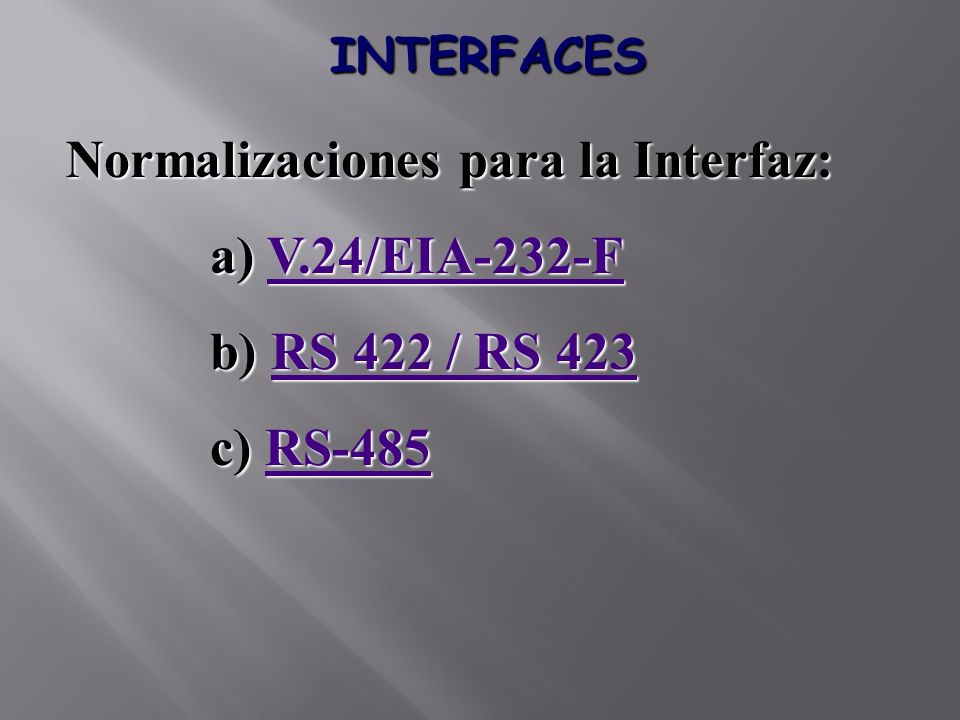 Normalizaciones para la Interfaz: V.24/EIA-232-F RS 422 / RS 423