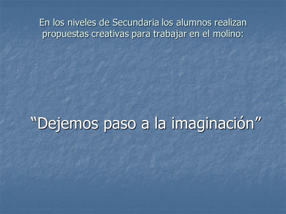 Dejemos paso a la imaginación
