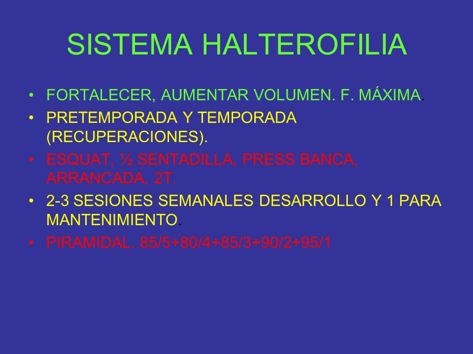 SISTEMA HALTEROFILIA FORTALECER, AUMENTAR VOLUMEN. F. MÁXIMA.