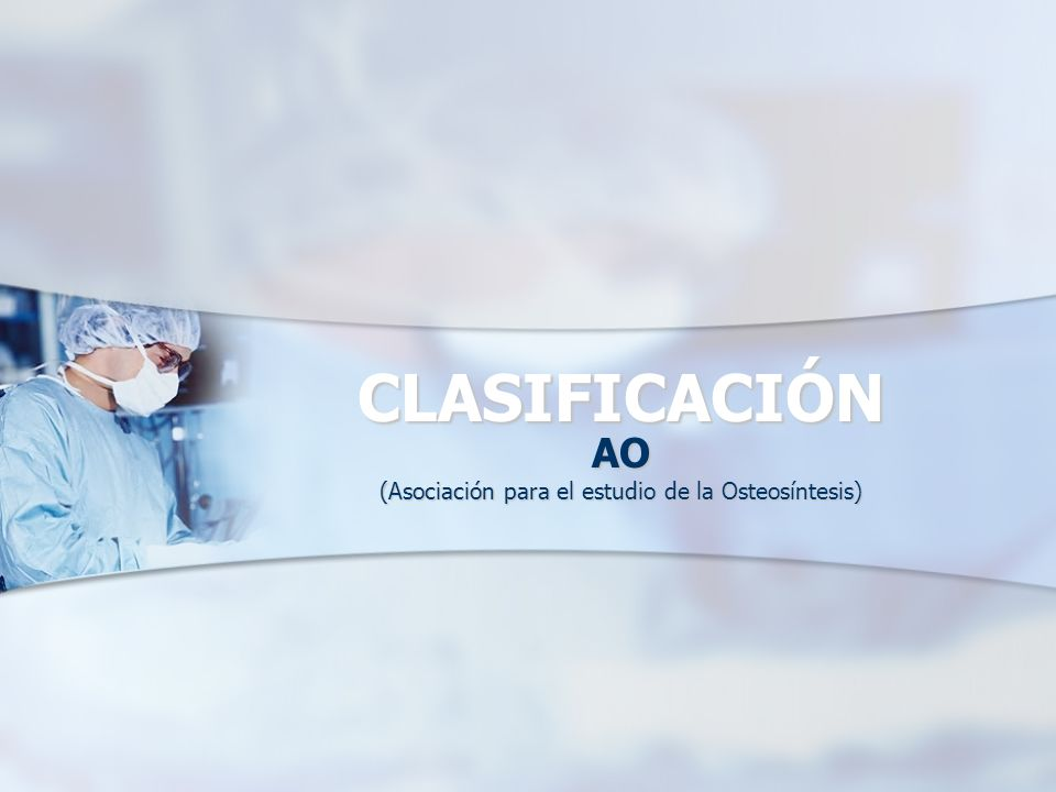 AO (Asociación para el estudio de la Osteosíntesis)