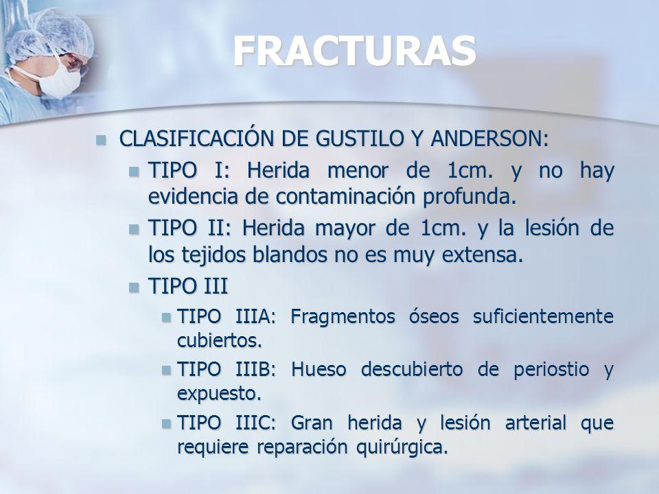 FRACTURAS CLASIFICACIÓN DE GUSTILO Y ANDERSON: