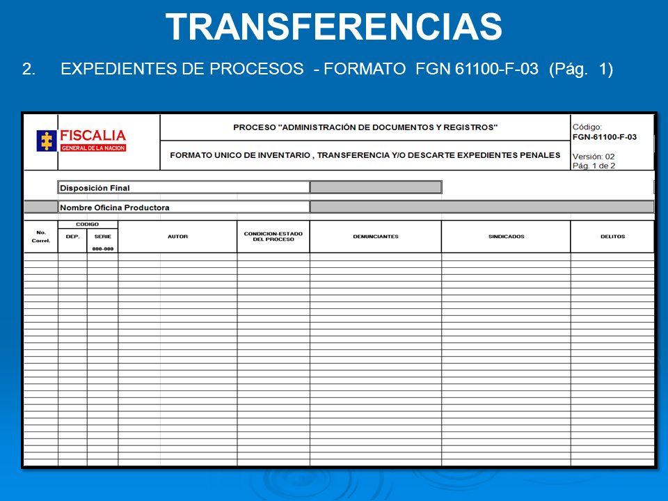 TRANSFERENCIAS EXPEDIENTES DE PROCESOS - FORMATO FGN 61100-F-03 (Pág. 1)