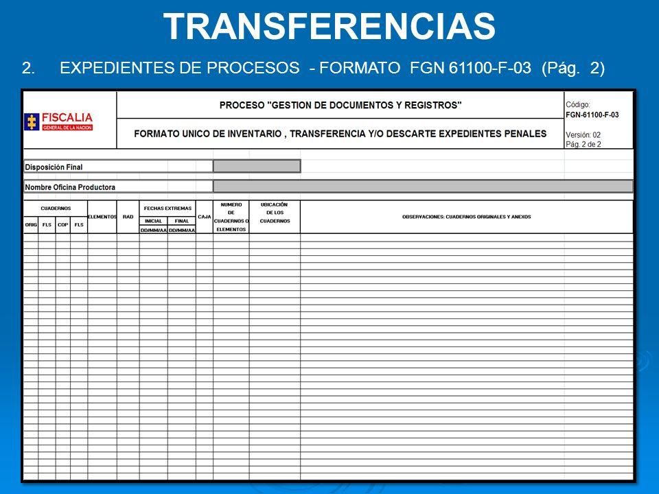 TRANSFERENCIAS EXPEDIENTES DE PROCESOS - FORMATO FGN 61100-F-03 (Pág. 2)