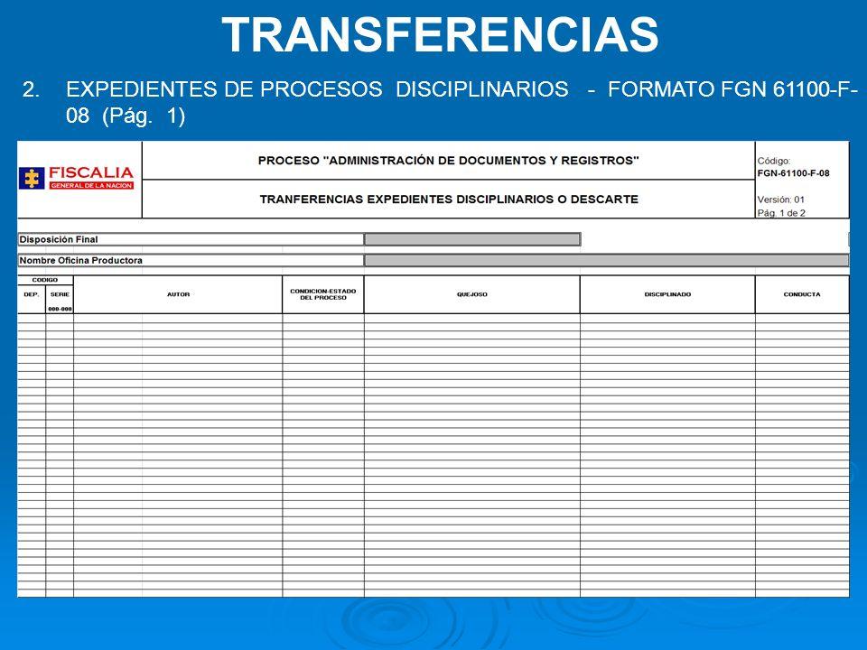 TRANSFERENCIAS EXPEDIENTES DE PROCESOS DISCIPLINARIOS - FORMATO FGN 61100-F-08 (Pág. 1)