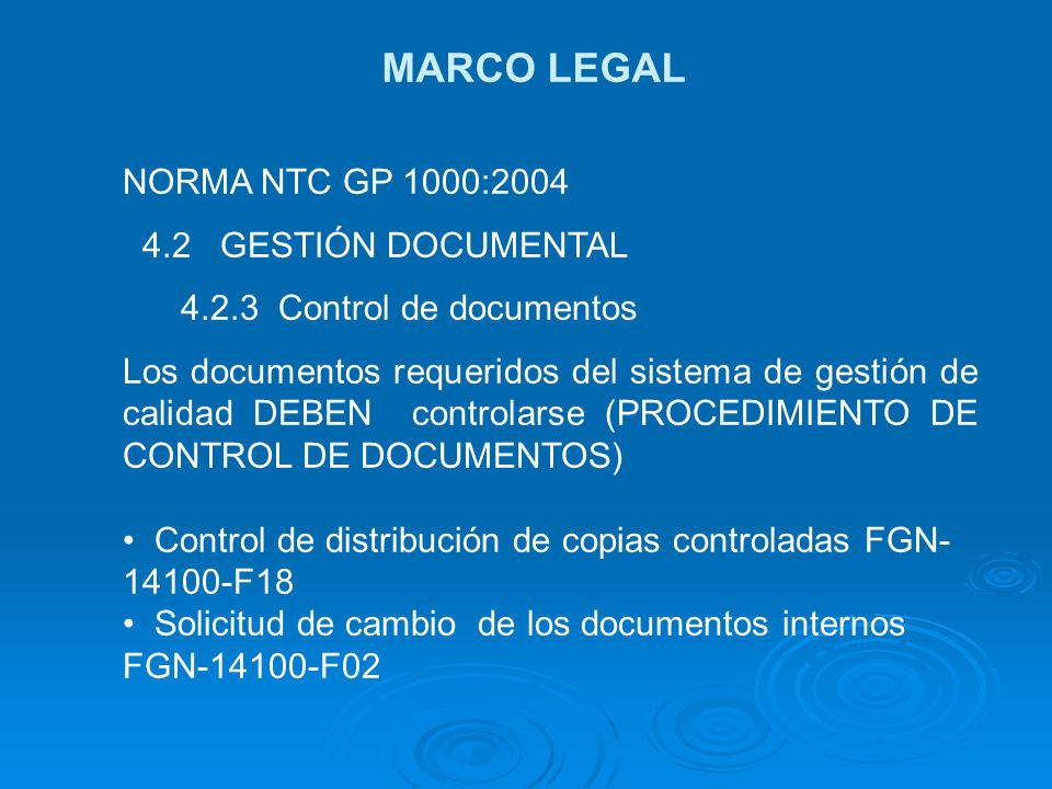 MARCO LEGAL NORMA NTC GP 1000:2004 4.2 GESTIÓN DOCUMENTAL