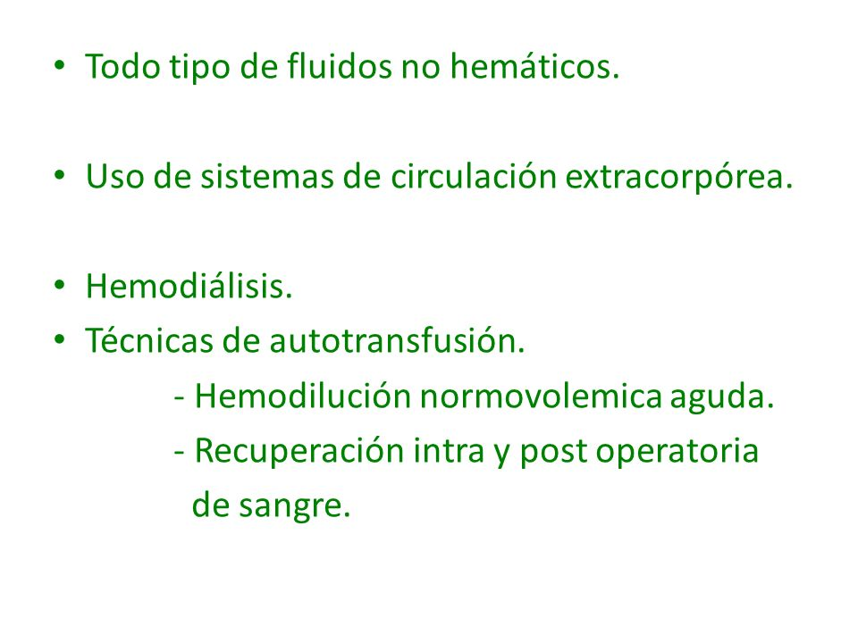 Todo tipo de fluidos no hemáticos.