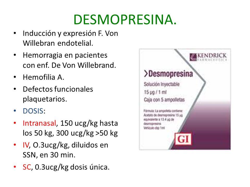 DESMOPRESINA. Inducción y expresión F. Von Willebran endotelial.