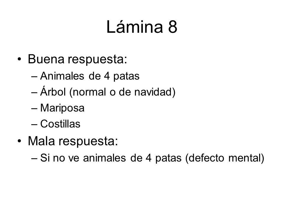 Lámina 8 Buena respuesta: Mala respuesta: Animales de 4 patas