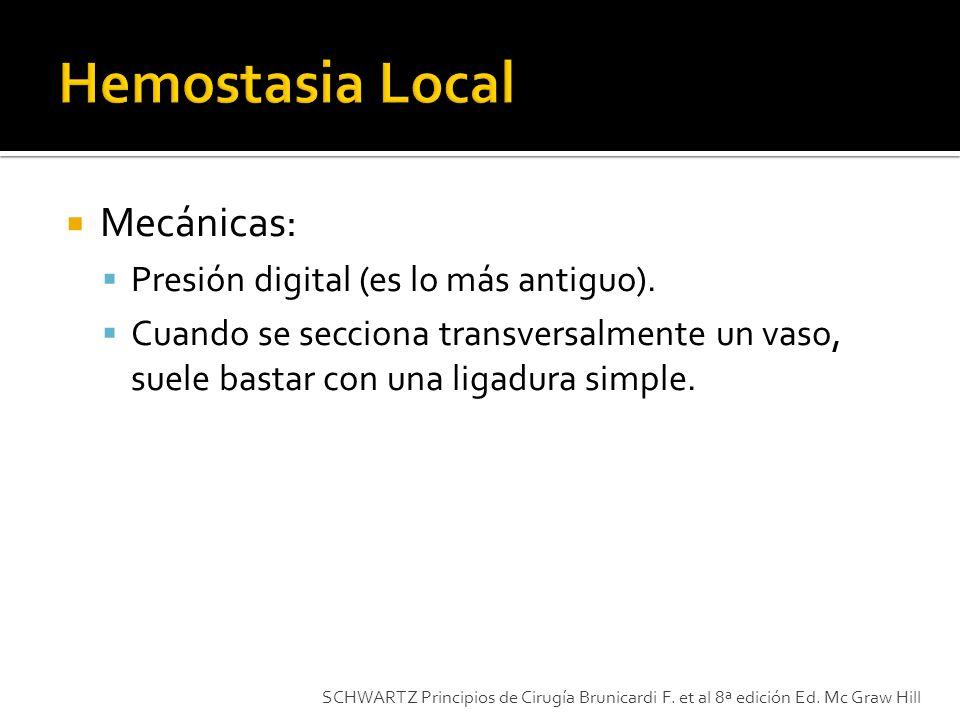 Hemostasia Local Mecánicas: Presión digital (es lo más antiguo).